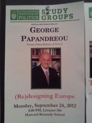 """Papandreu , presidente de la Internacional socialista ,da clases en Harvard de como """"REDISEÑAR  EUROPA"""". (sic)"""